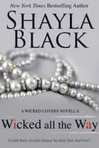 Wicked All The Way ebook by Shayla Black