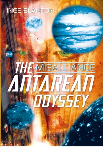 The Antarean Odyssey - Misalliance ebook by Inge Blanton