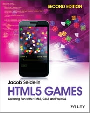 HTML5 Games - Creating Fun with HTML5, CSS3 and WebGL ebook by Jacob Seidelin
