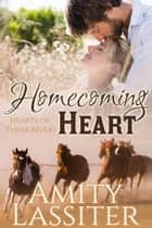 Homecoming Heart ebook by Amity Lassiter