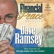 Financial Peace Revisited - New Chapters on Marriage, Singles, Kids and Families audiobook by Dave Ramsey