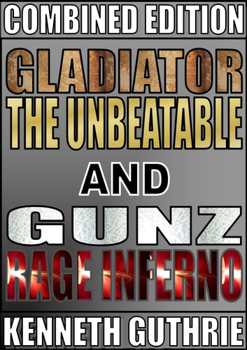 Gladiator and Gunz 1 (Combined Edition) eBook by Kenneth Guthrie