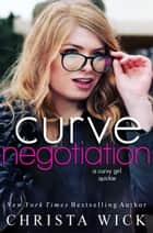Curve Negotiation - Hot Insta Ever-Afters, #2 ebook by Christa Wick