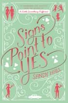 Signs Point to Yes - A Swoon Novel ebook by Sandy Hall