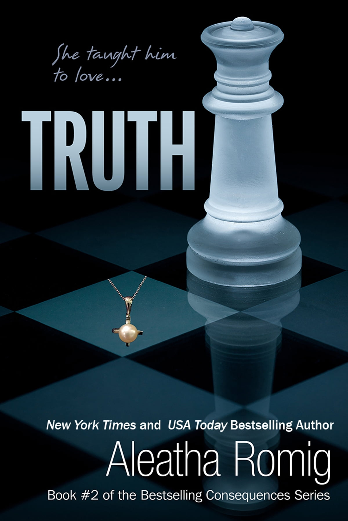 Truth  Consequences #2 Ebook By Aleatha Romig
