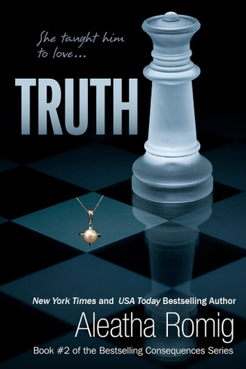 Truth - Consequences #2 ebook by Aleatha Romig