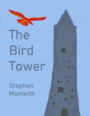 The Bird Tower ebook by Stephen Monteith