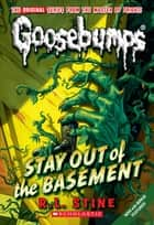 Stay Out of the Basement ebook by R.L. Stine