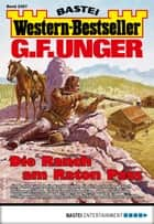 G. F. Unger Western-Bestseller 2367 - Western - Die Ranch am Raton Pass ebook by G. F. Unger