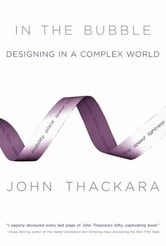 In the Bubble - Designing in a Complex World ebook by John Thackara