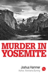 Murder In Yosemite ebook by Joshua Hammer
