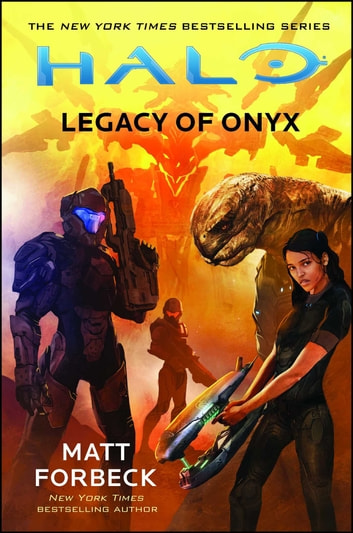 Halo: Legacy of Onyx ebook by Matt Forbeck