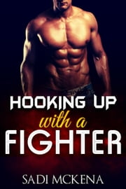 Hooking up with a Fighter ebook by Sadi Mckena