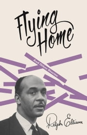 Flying Home - and Other Stories ebook by Ralph Ellison