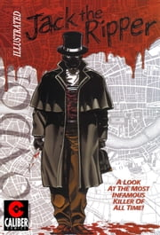 Jack The Ripper: Illustrated ebook by Gary Reed,Mark Bloodworth