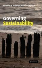 Governing Sustainability ebook by W. Neil Adger, Andrew Jordan