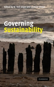 Governing Sustainability ebook by W. Neil Adger,Andrew Jordan