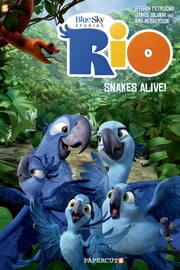 Rio #1: Snakes Alive! ebook by Stefan Petrucha,James Silvani