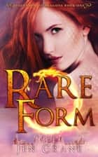 Rare Form - Descended of Dragons, Book 1 ebook by Jen Crane
