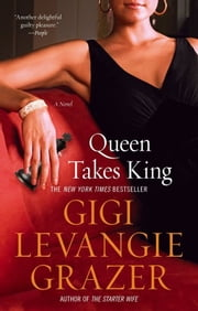 Queen Takes King - A Novel ebook by Gigi Levangie Grazer