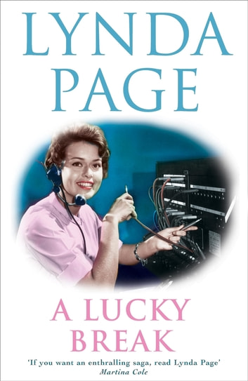 A Lucky Break - A compelling saga of ambition, friendship and bitter rivalries ebook by Lynda Page