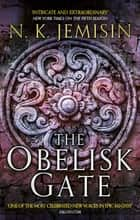 The Obelisk Gate - The Broken Earth, Book 2, WINNER OF THE HUGO AWARD ebook by