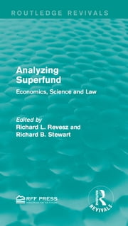 Analyzing Superfund - Economics, Science and Law ebook by