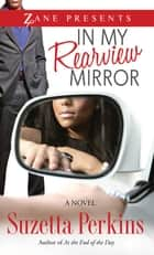 In My Rearview Mirror - A Novel ebook by Suzetta Perkins