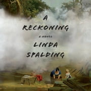A Reckoning - A Novel audiobook by Linda Spalding