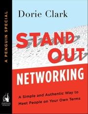 Stand Out Networking - A Simple and Authentic Way to Meet People on Your Own Terms (A Penguin Special from Portfolio) ebook by Dorie Clark