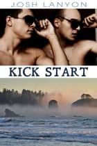 Kick Start - Dangerous Ground 5 ebook by Josh Lanyon