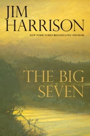 The Big Seven ebook by Jim Harrison