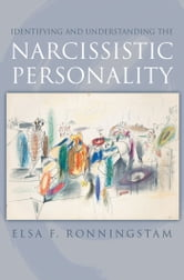 Identifying and Understanding the Narcissistic Personality ebook by Elsa F. Ronningstam