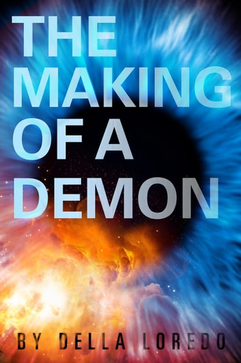 The Making of a Demon - The Race Trilogy ebook by Della Loredo