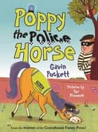 Poppy the Police Horse ebook by Gavin Puckett, Tor Freeman