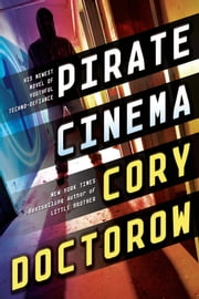 Pirate Cinema ebook by Cory Doctorow