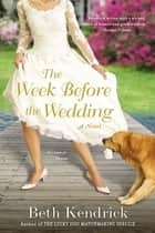 The Week Before the Wedding ebook by Beth Kendrick