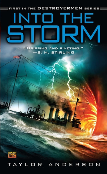 Into the Storm - Destroyermen, Book I ebook by Taylor Anderson