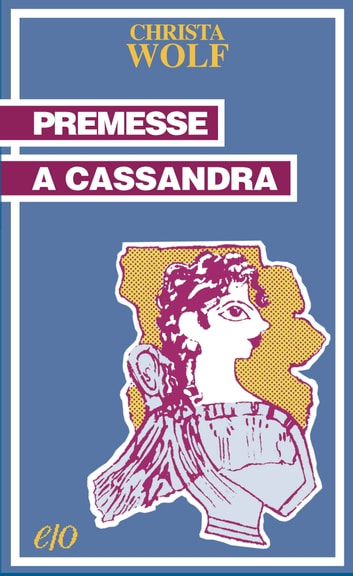 Premesse a Cassandra ebook by Christa Wolf