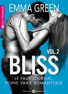 Bliss - Le faux journal d'une vraie romantique, 2 ebook by Emma Green