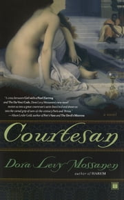 Courtesan - A Novel ebook by Dora Levy Mossanen