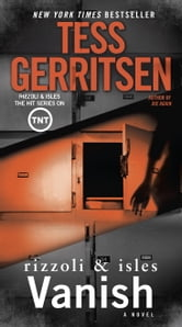 Vanish - A Rizzoli & Isles Novel ebook by Tess Gerritsen