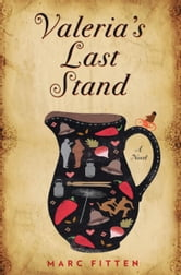 Valeria's Last Stand - A Novel ebook by Marc Fitten