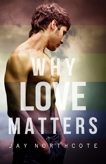 Why Love Matters ebook by Jay Northcote