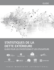 External Debt Statistics: Guide for Compilers and Users ebook by INTERNATIONAL MONETARY FUND