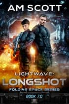 Lightwave: Longshot ebook by