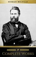 Herman Melville: The Complete works (Golden Deer Classics) ebook by Herman Melville, Golden Deer Classics