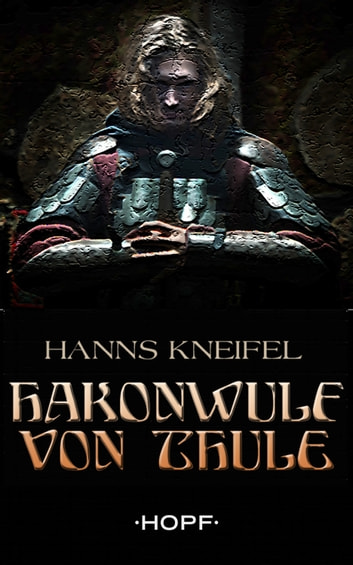 Hakonwulf von Thule ebook by Hanns Kneifel