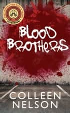 Blood Brothers ebook by Colleen Nelson