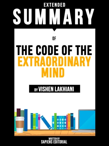 Extended Summary Of The Code Of The Extraordinary Mind - By Vishen Lakhiani ebook by Sapiens Editorial,Sapiens Editorial
